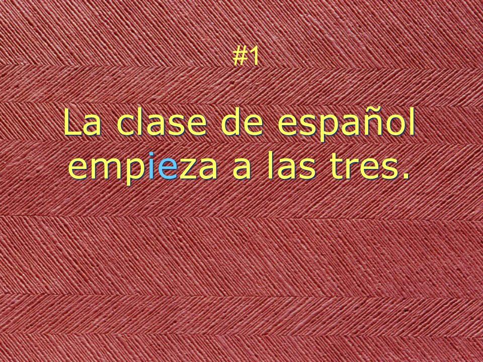 La clase de español empieza a las tres. #1