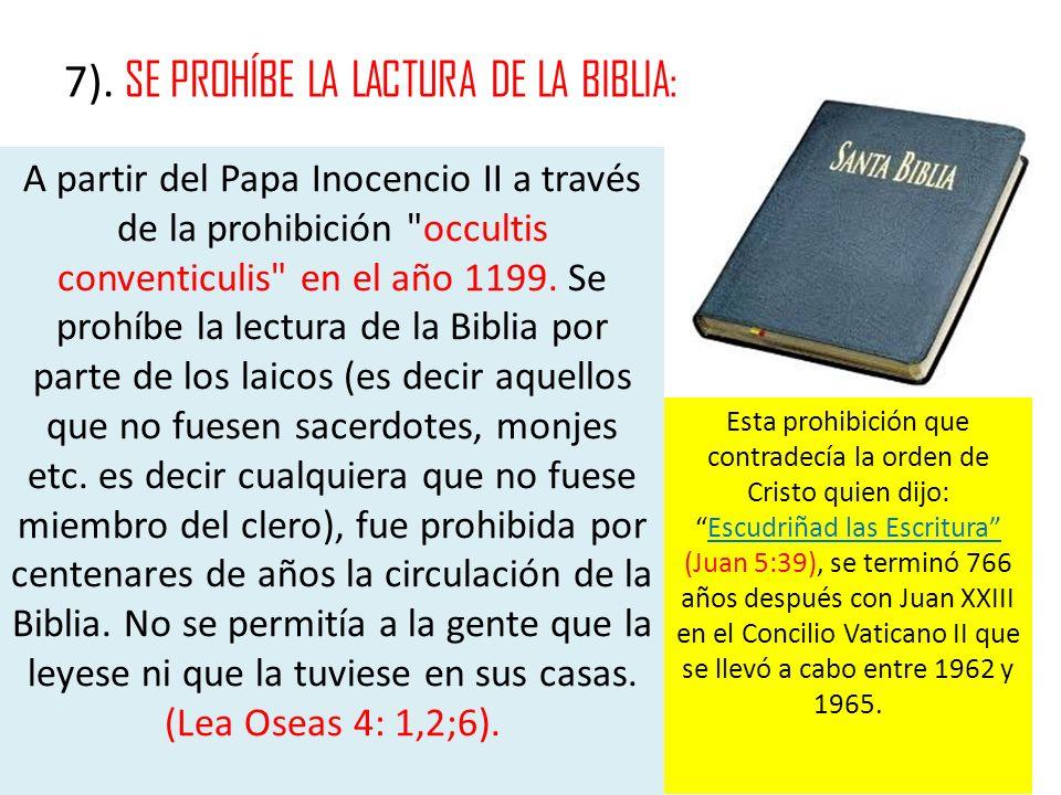7). SE PROHÍBE LA LACTURA DE LA BIBLIA: A partir del Papa Inocencio II a través de la prohibición