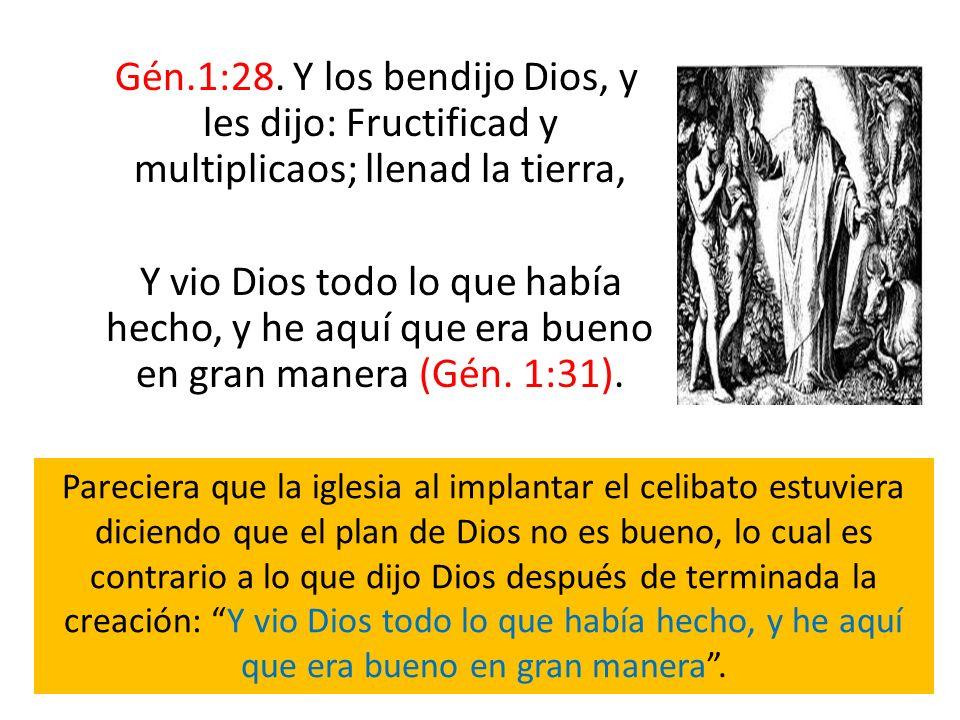 Gén.1:28. Y los bendijo Dios, y les dijo: Fructificad y multiplicaos; llenad la tierra, Y vio Dios todo lo que había hecho, y he aquí que era bueno en