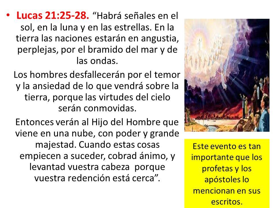 Lucas 21:25-28. Habrá señales en el sol, en la luna y en las estrellas. En la tierra las naciones estarán en angustia, perplejas, por el bramido del m