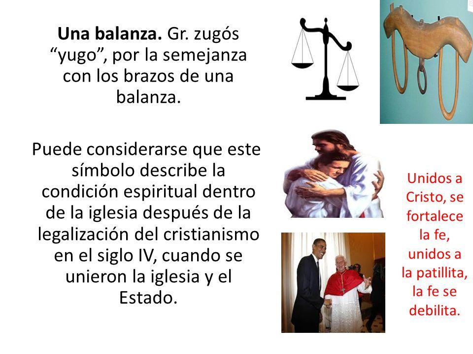 Una balanza. Gr. zugós yugo, por la semejanza con los brazos de una balanza. Puede considerarse que este símbolo describe la condición espiritual dent