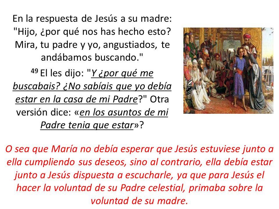 En la respuesta de Jesús a su madre: