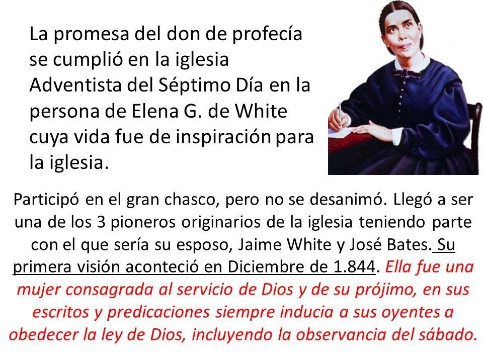 La promesa del don de profecía se cumplió en la iglesia Adventista del Séptimo Día en la persona de Elena G. de White cuya vida fue de inspiración par