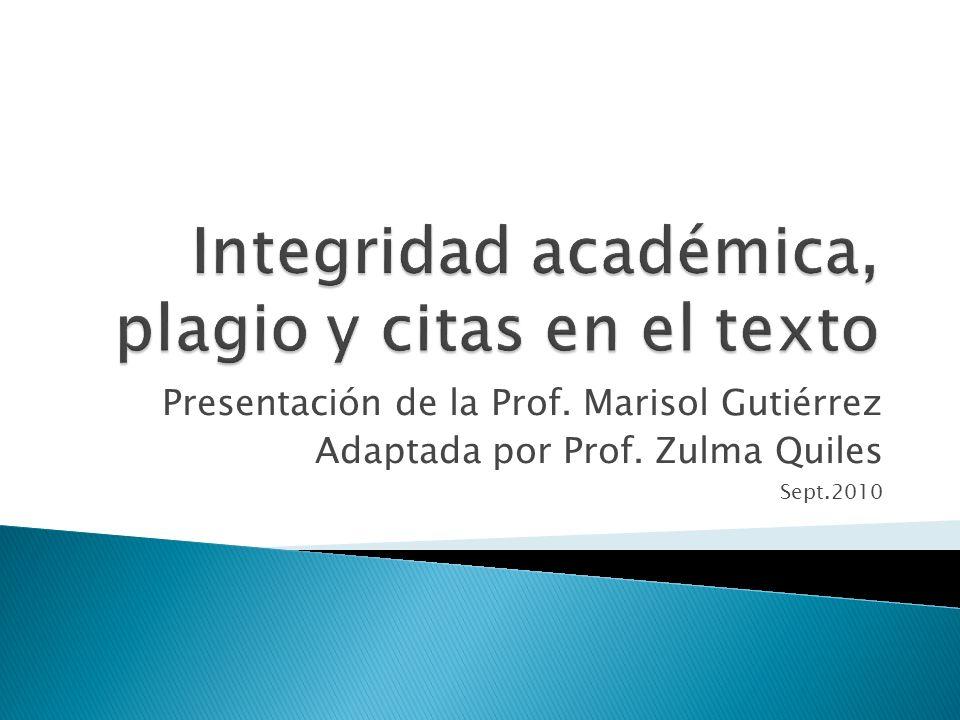 Presentación de la Prof. Marisol Gutiérrez Adaptada por Prof. Zulma Quiles Sept.2010