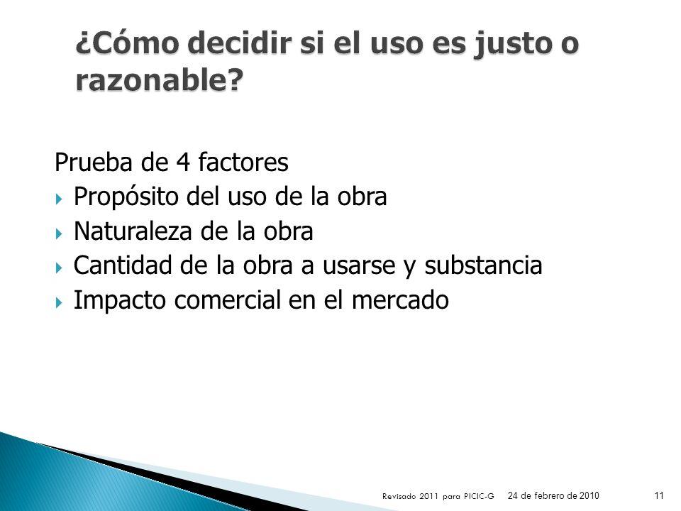 Prueba de 4 factores Propósito del uso de la obra Naturaleza de la obra Cantidad de la obra a usarse y substancia Impacto comercial en el mercado 24 d