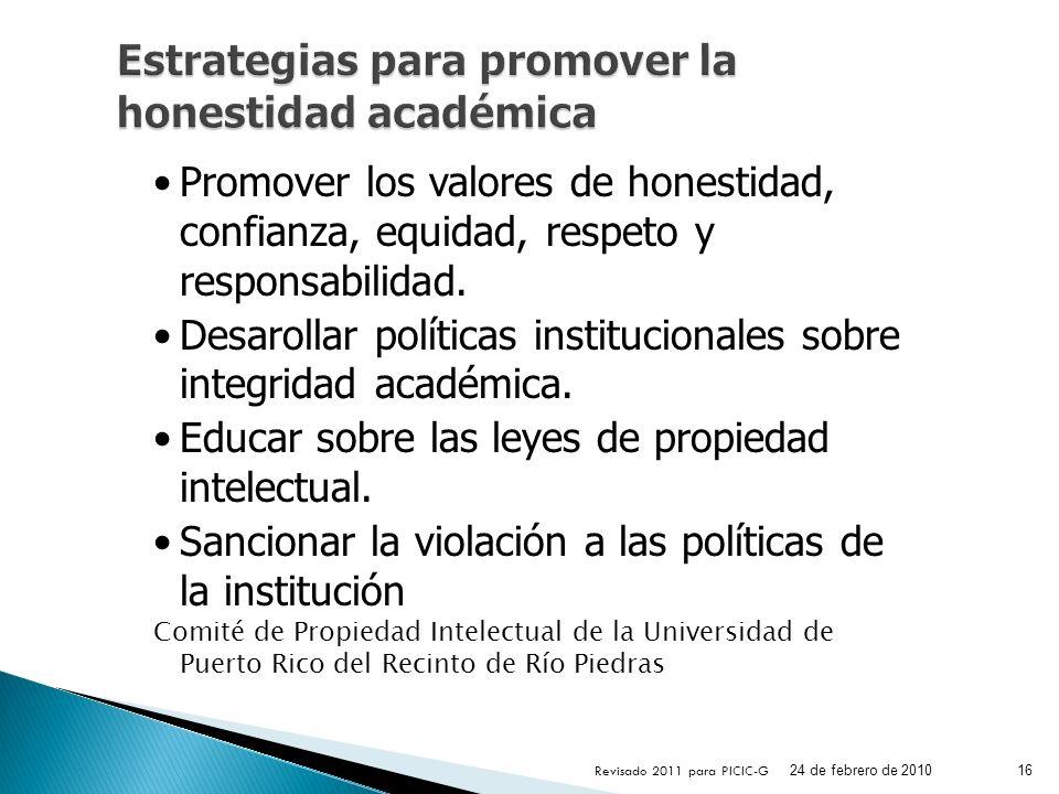 Promover los valores de honestidad, confianza, equidad, respeto y responsabilidad. Desarollar políticas institucionales sobre integridad académica. Ed