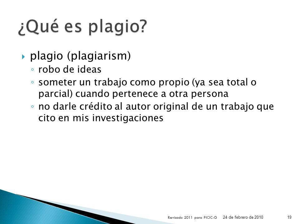plagio (plagiarism) robo de ideas someter un trabajo como propio (ya sea total o parcial) cuando pertenece a otra persona no darle crédito al autor or