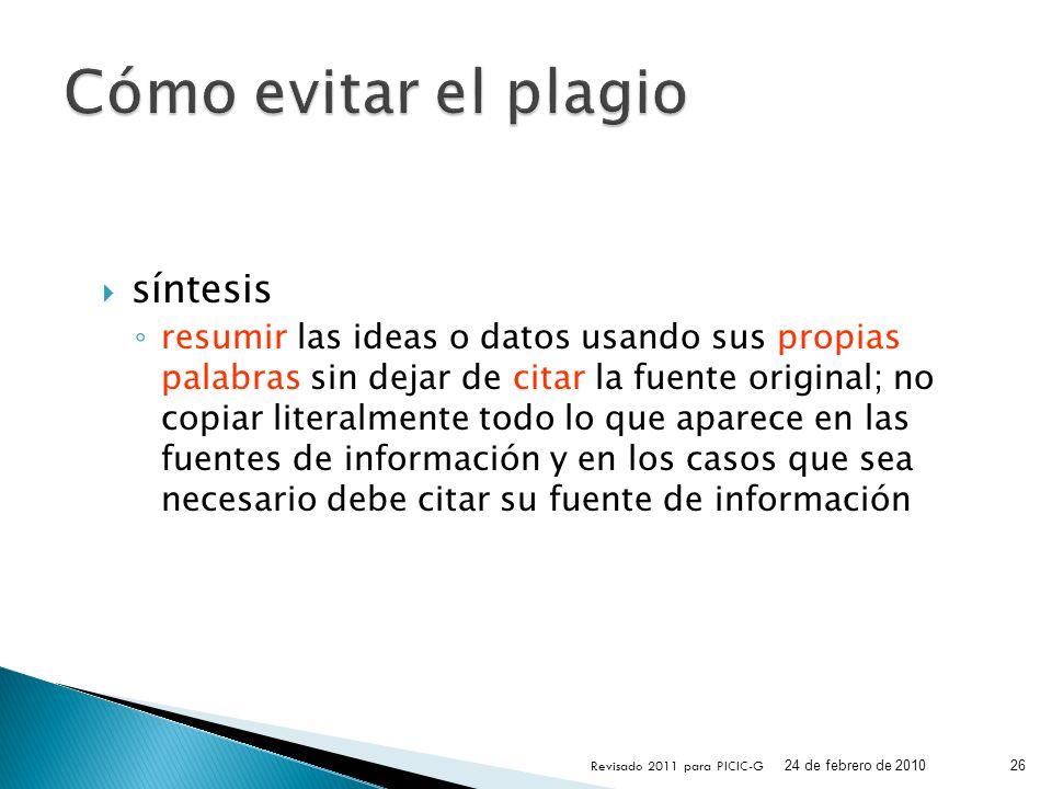 síntesis resumir las ideas o datos usando sus propias palabras sin dejar de citar la fuente original; no copiar literalmente todo lo que aparece en la