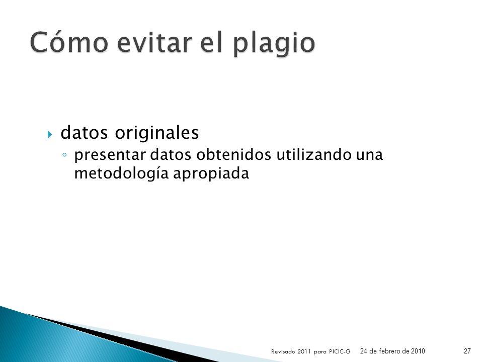 datos originales presentar datos obtenidos utilizando una metodología apropiada 24 de febrero de 2010 Revisado 2011 para PICIC-G 27