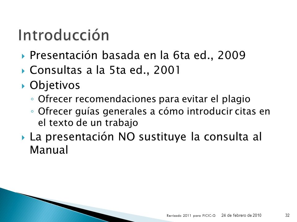 Presentación basada en la 6ta ed., 2009 Consultas a la 5ta ed., 2001 Objetivos Ofrecer recomendaciones para evitar el plagio Ofrecer guías generales a