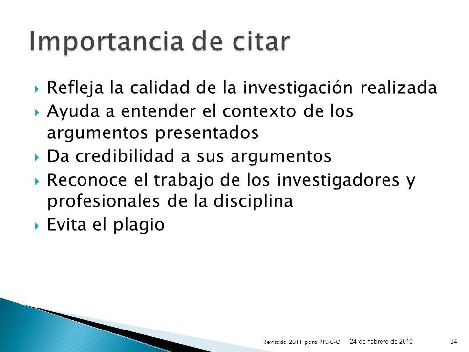 Refleja la calidad de la investigación realizada Ayuda a entender el contexto de los argumentos presentados Da credibilidad a sus argumentos Reconoce