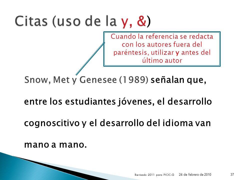 Snow, Met y Genesee (1989) señalan que, entre los estudiantes jóvenes, el desarrollo cognoscitivo y el desarrollo del idioma van mano a mano. 24 de fe