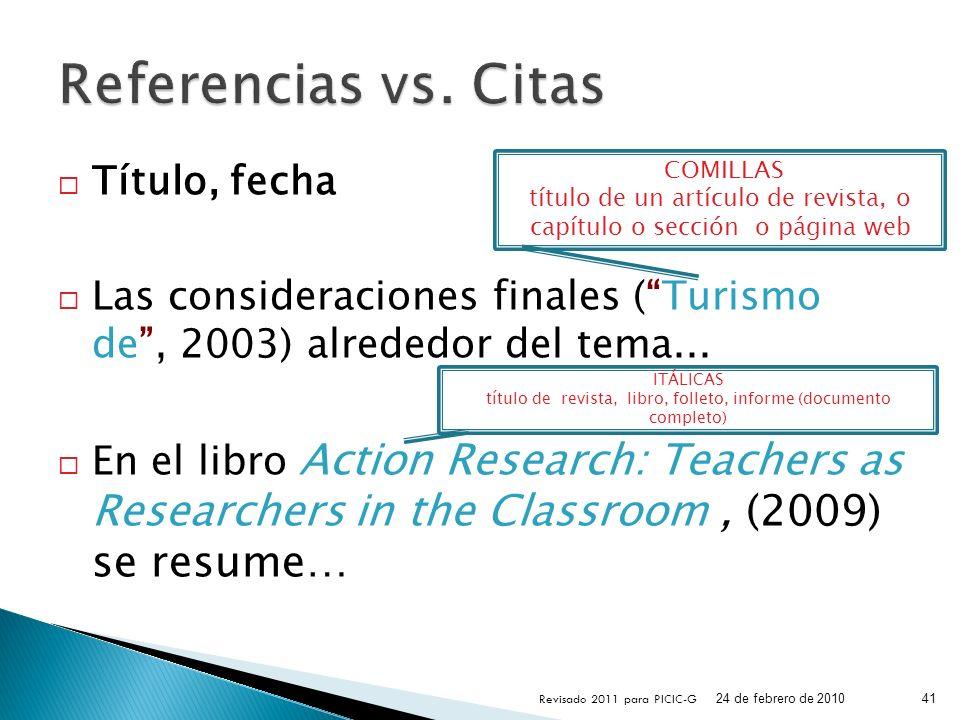 Título, fecha Las consideraciones finales (Turismo de, 2003) alrededor del tema... En el libro Action Research: Teachers as Researchers in the Classro