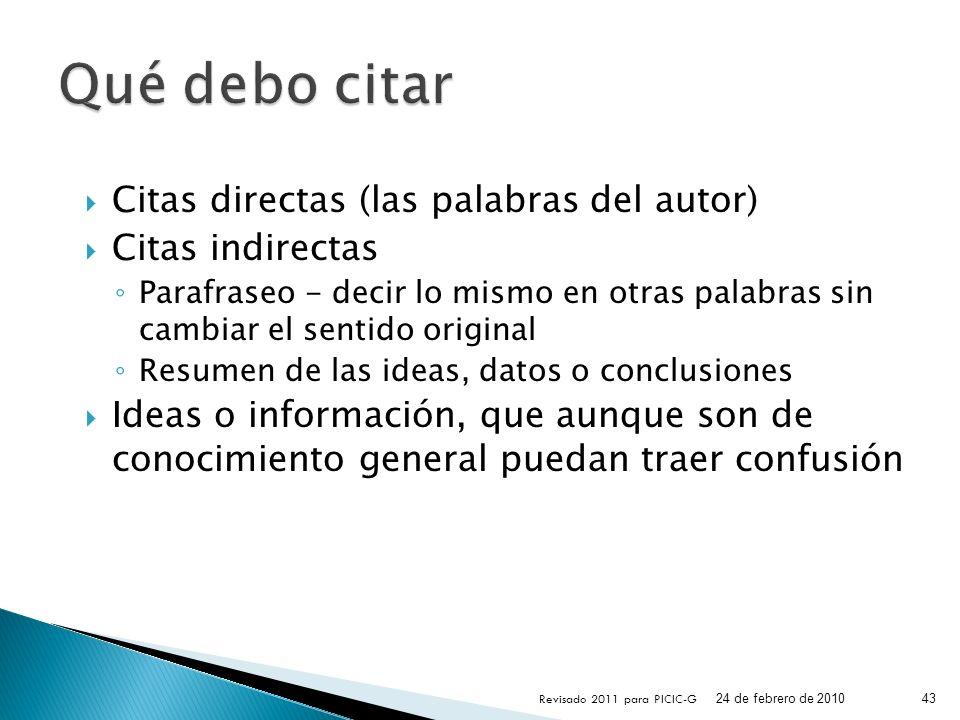 Citas directas (las palabras del autor) Citas indirectas Parafraseo - decir lo mismo en otras palabras sin cambiar el sentido original Resumen de las