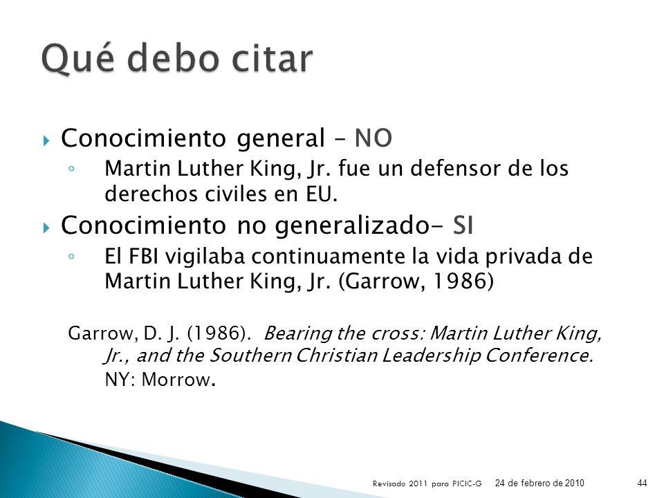 Conocimiento general – NO Martin Luther King, Jr. fue un defensor de los derechos civiles en EU. Conocimiento no generalizado- SI El FBI vigilaba cont
