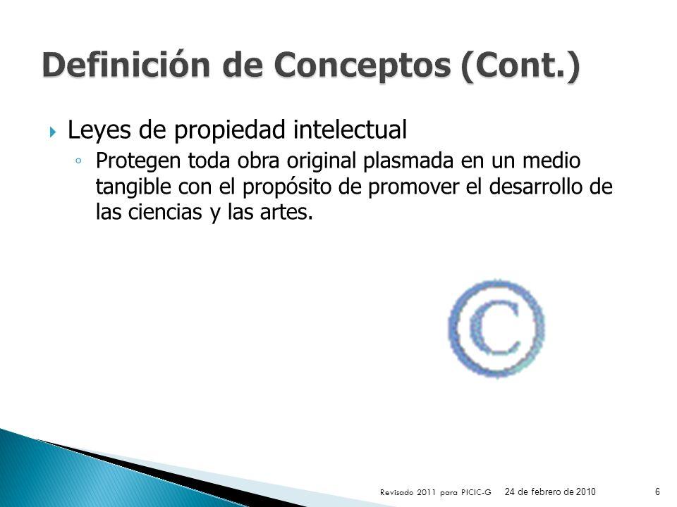 Leyes de propiedad intelectual Protegen toda obra original plasmada en un medio tangible con el propósito de promover el desarrollo de las ciencias y