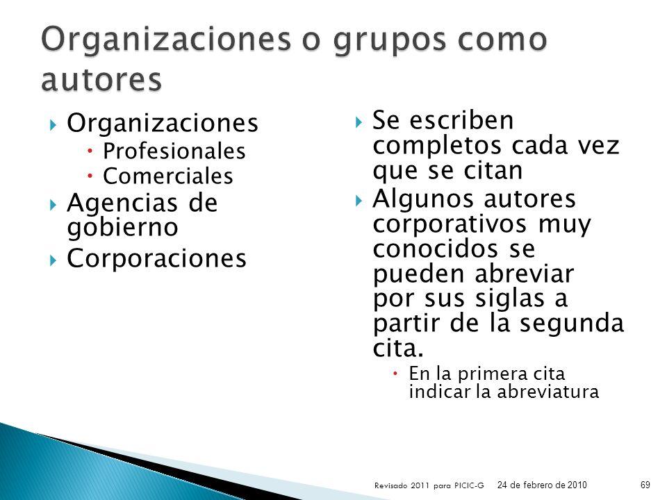 Organizaciones Profesionales Comerciales Agencias de gobierno Corporaciones Se escriben completos cada vez que se citan Algunos autores corporativos m