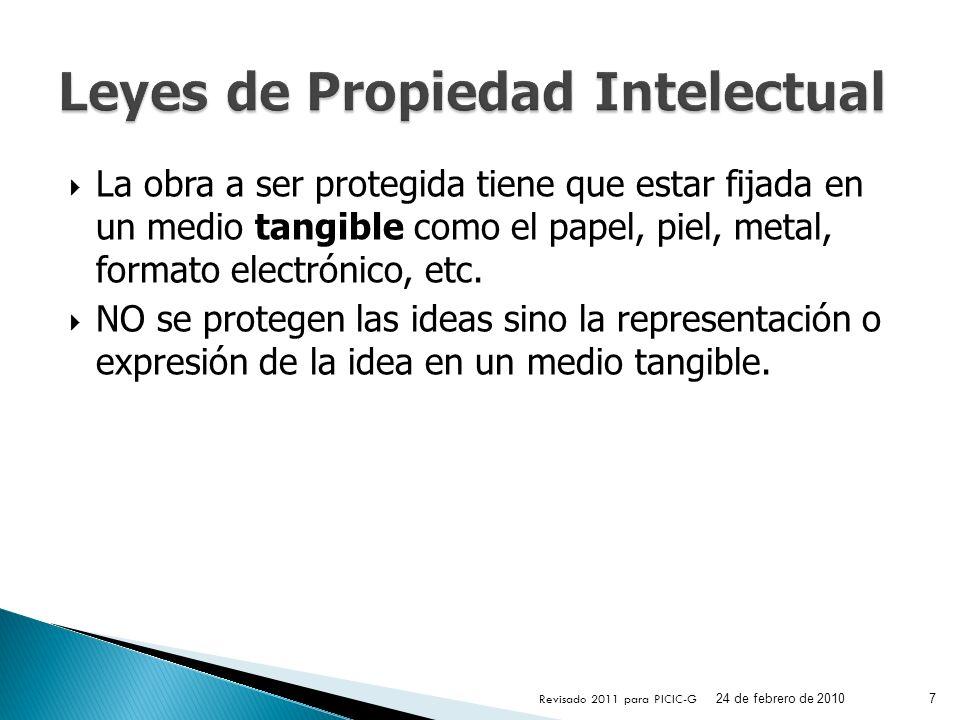 La obra a ser protegida tiene que estar fijada en un medio tangible como el papel, piel, metal, formato electrónico, etc. NO se protegen las ideas sin