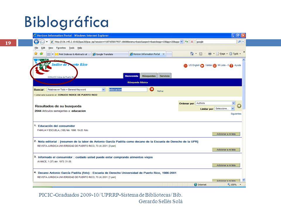 PICIC-Graduados 2009-10/ UPRRP-Sistema de Bibliotecas/ Bib. Gerardo Sellés Solá 19 Biblográfica