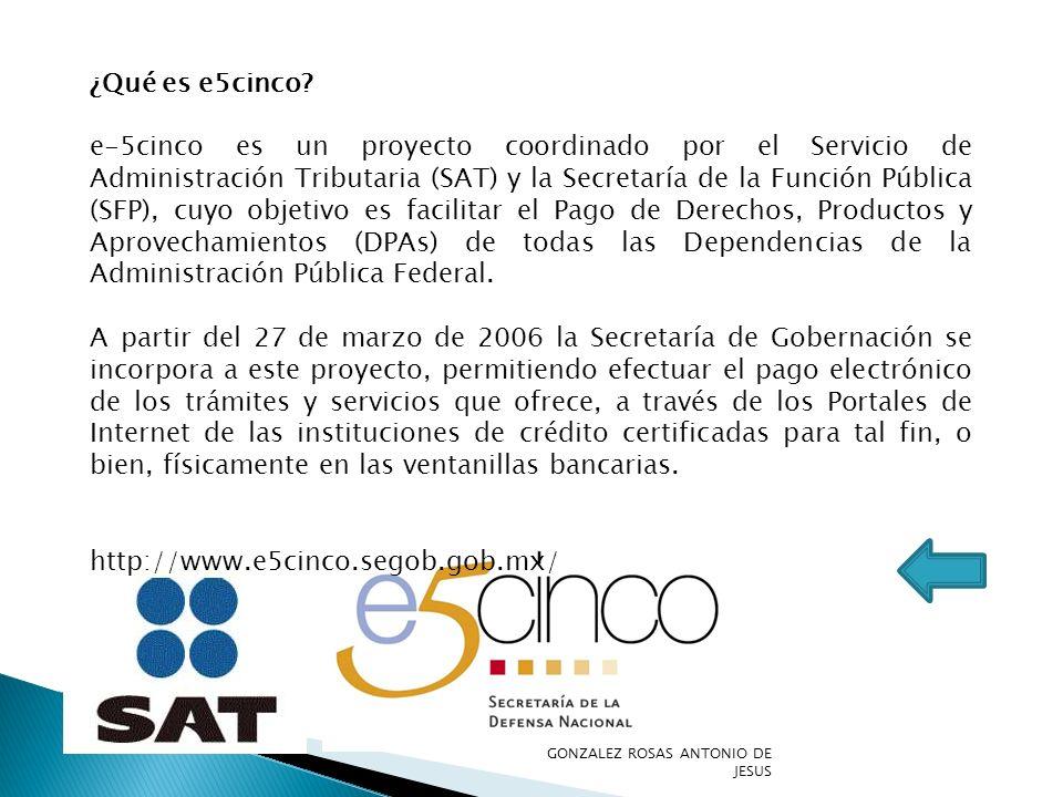 ¿Qué es e5cinco? e-5cinco es un proyecto coordinado por el Servicio de Administración Tributaria (SAT) y la Secretaría de la Función Pública (SFP), cu