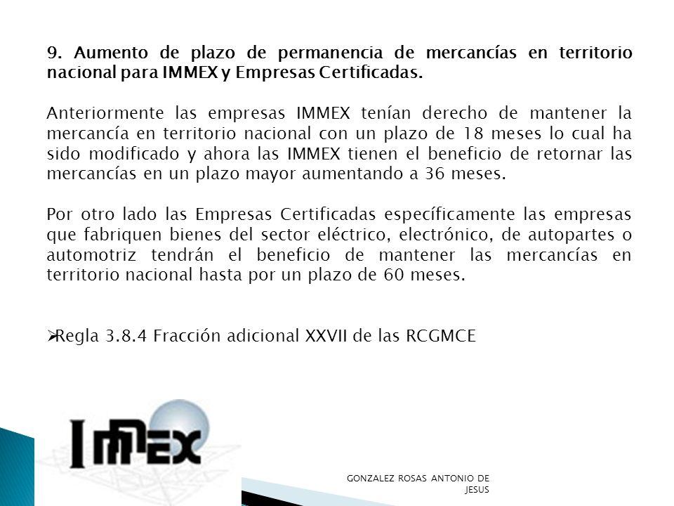 9. Aumento de plazo de permanencia de mercancías en territorio nacional para IMMEX y Empresas Certificadas. Anteriormente las empresas IMMEX tenían de