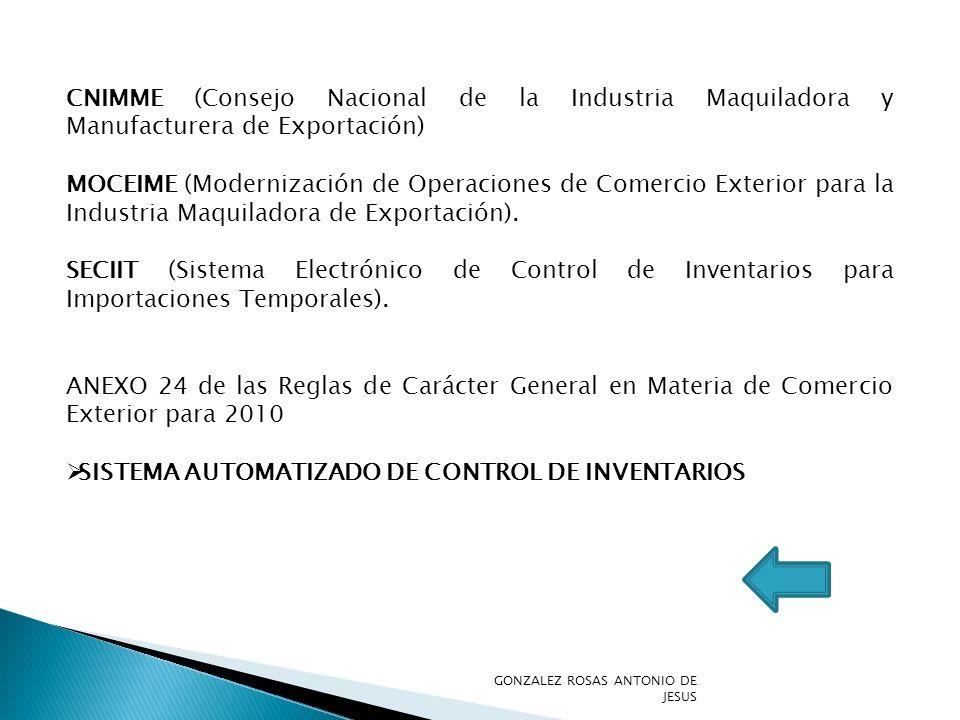 CNIMME (Consejo Nacional de la Industria Maquiladora y Manufacturera de Exportación) MOCEIME (Modernización de Operaciones de Comercio Exterior para l