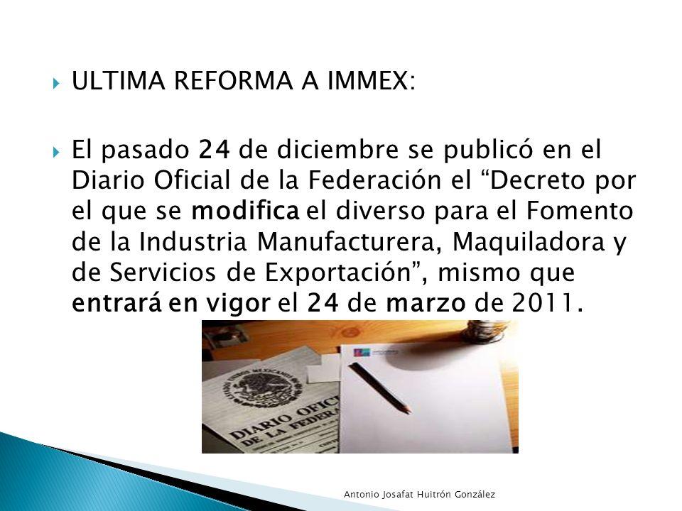 ULTIMA REFORMA A IMMEX: El pasado 24 de diciembre se publicó en el Diario Oficial de la Federación el Decreto por el que se modifica el diverso para e