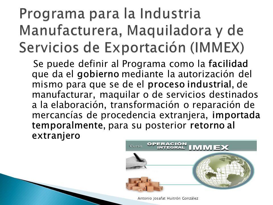 El objetivo del programa IMMEX es incrementar y promover la exportación y acceso a mercados internacionales por parte de las empresas mexicanas, además de estimular la modernización de la infraestructura productiva del país.