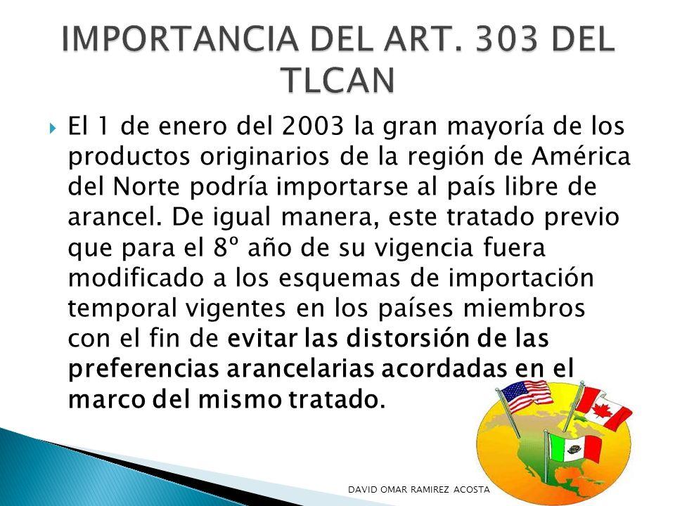 El 1 de enero del 2003 la gran mayoría de los productos originarios de la región de América del Norte podría importarse al país libre de arancel. De i