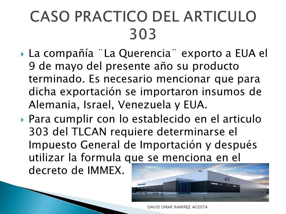 La compañía ¨La Querencia¨ exporto a EUA el 9 de mayo del presente año su producto terminado. Es necesario mencionar que para dicha exportación se imp