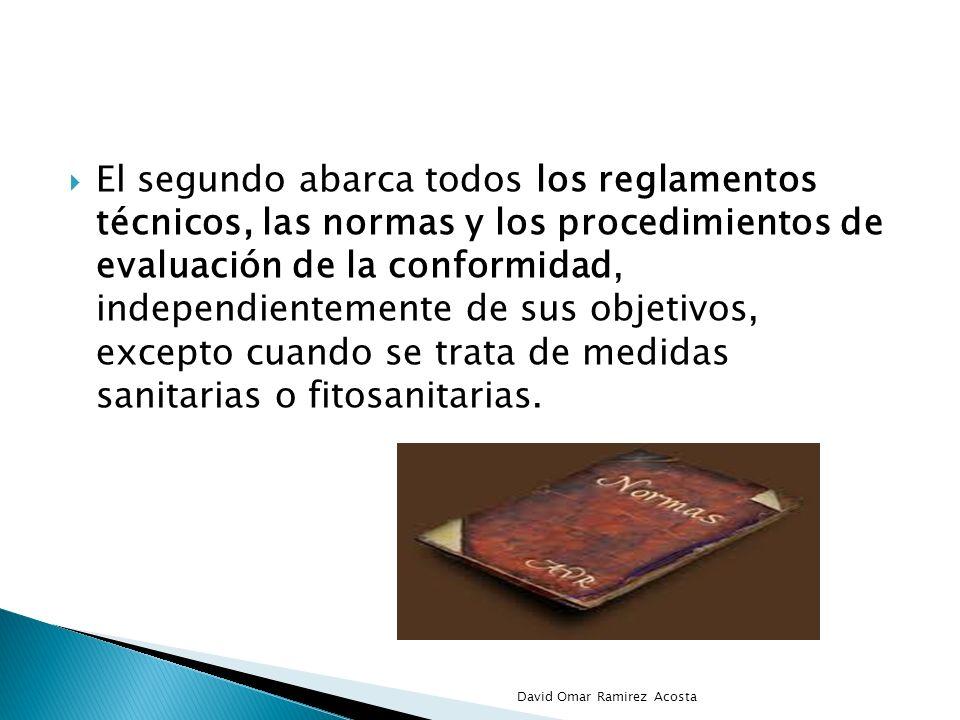 El segundo abarca todos los reglamentos técnicos, las normas y los procedimientos de evaluación de la conformidad, independientemente de sus objetivos