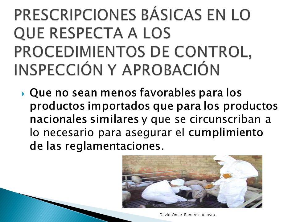 Que no sean menos favorables para los productos importados que para los productos nacionales similares y que se circunscriban a lo necesario para aseg
