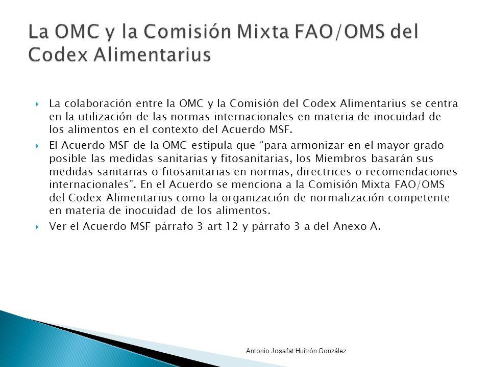 La colaboración entre la OMC y la Comisión del Codex Alimentarius se centra en la utilización de las normas internacionales en materia de inocuidad de