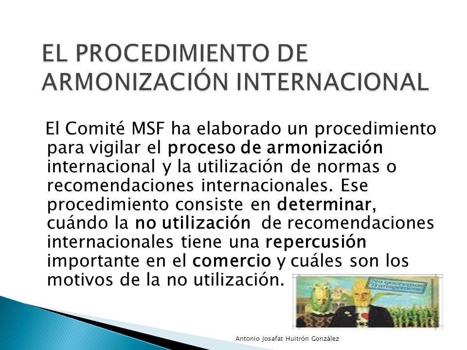 El Comité MSF ha elaborado un procedimiento para vigilar el proceso de armonización internacional y la utilización de normas o recomendaciones interna