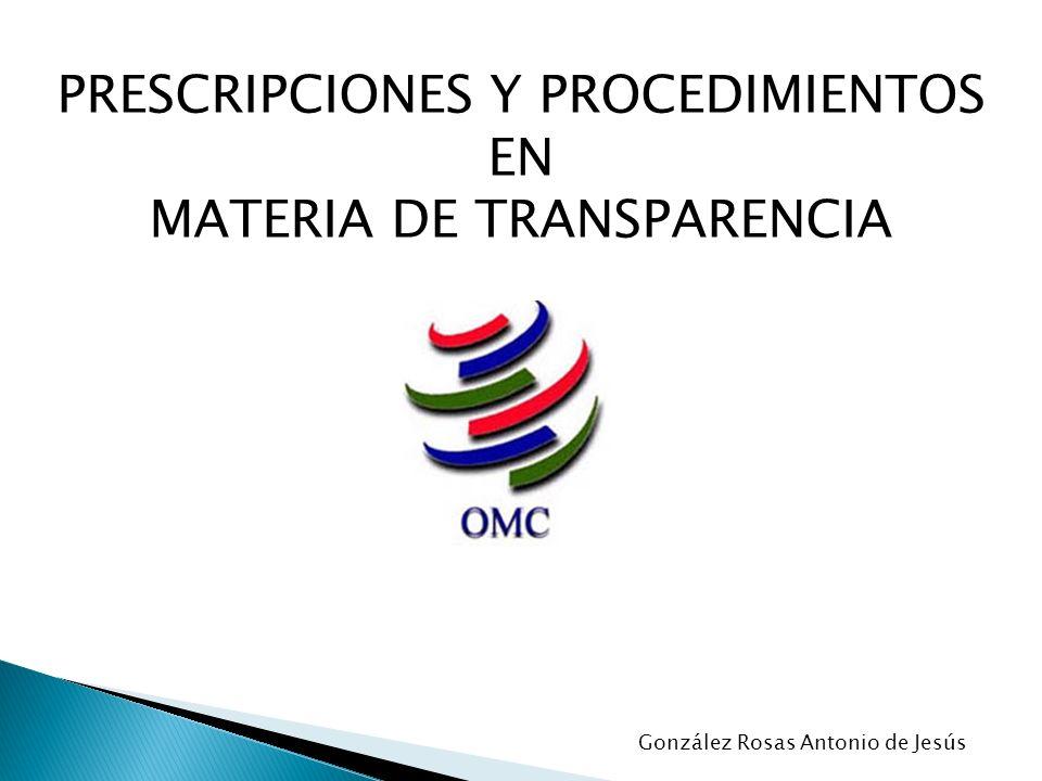 PRESCRIPCIONES Y PROCEDIMIENTOS EN MATERIA DE TRANSPARENCIA González Rosas Antonio de Jesús