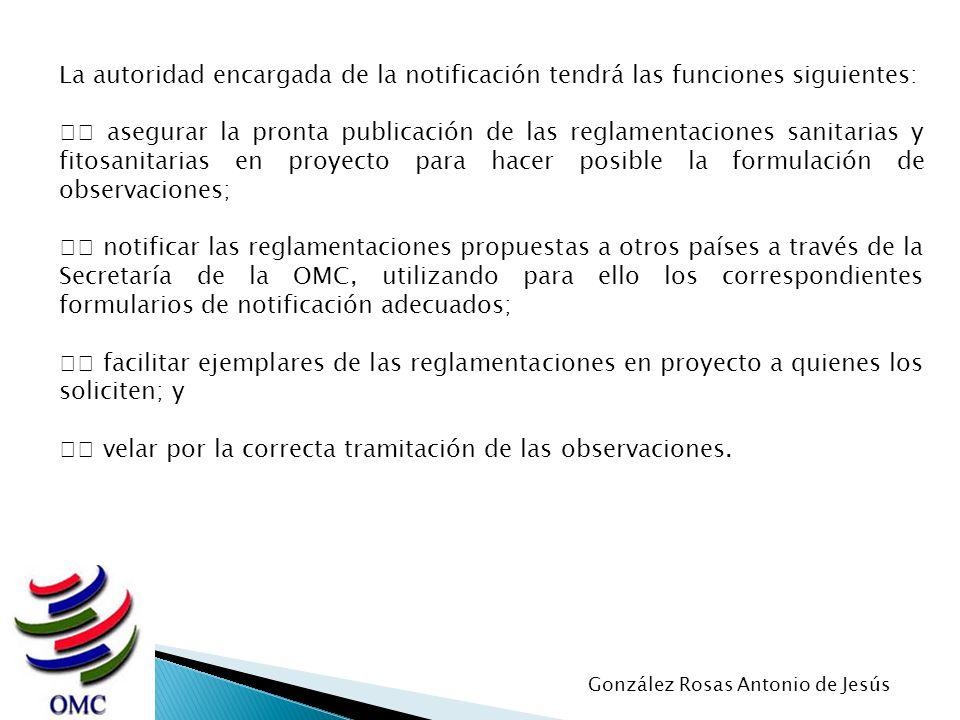 La autoridad encargada de la notificación tendrá las funciones siguientes: asegurar la pronta publicación de las reglamentaciones sanitarias y fitosan
