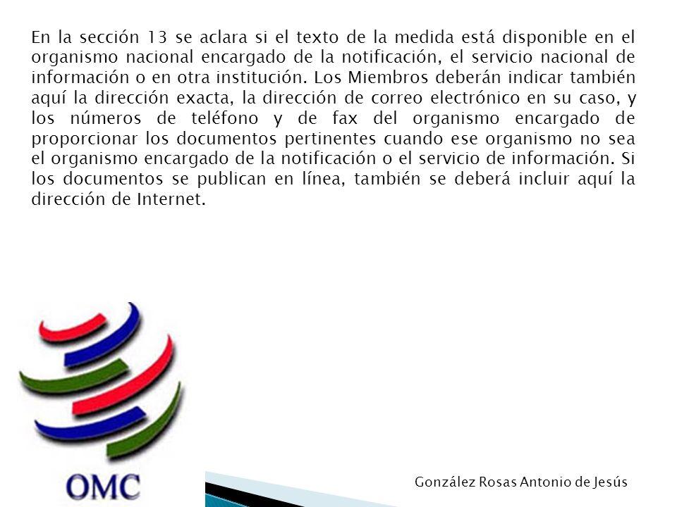 En la sección 13 se aclara si el texto de la medida está disponible en el organismo nacional encargado de la notificación, el servicio nacional de inf