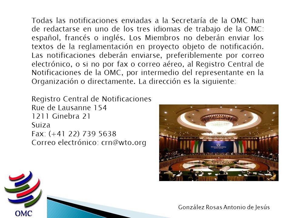 Todas las notificaciones enviadas a la Secretaría de la OMC han de redactarse en uno de los tres idiomas de trabajo de la OMC: español, francés o ingl