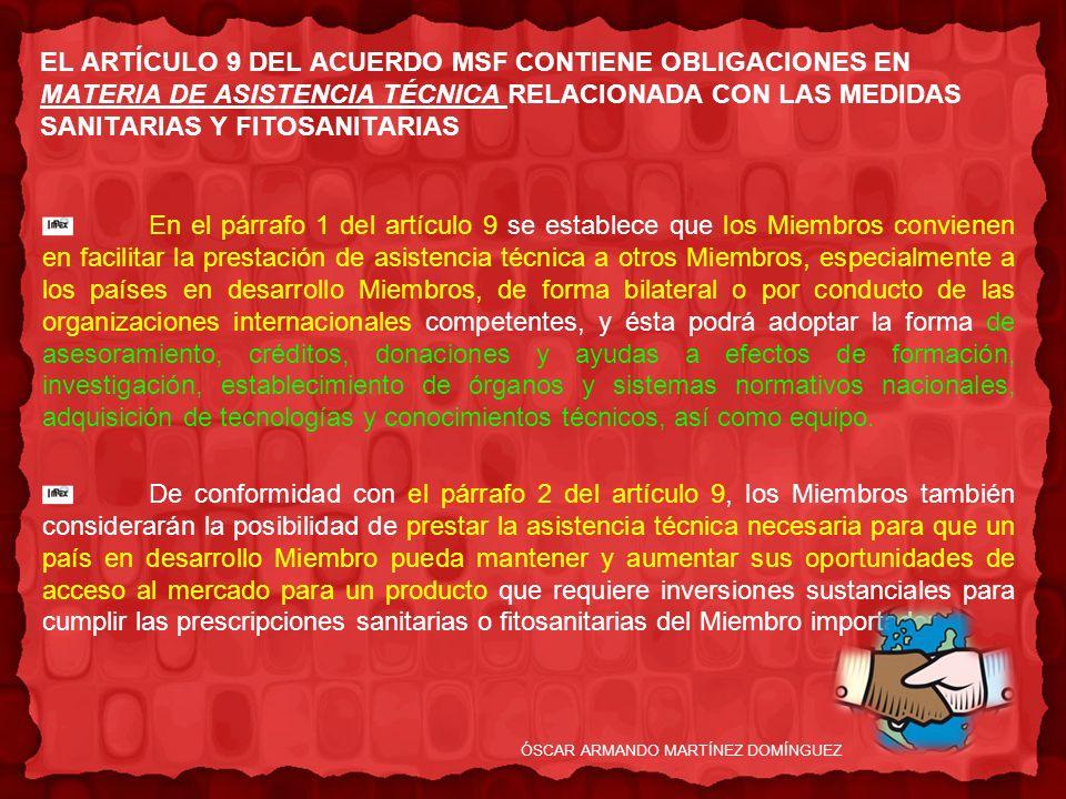 EL ARTÍCULO 9 DEL ACUERDO MSF CONTIENE OBLIGACIONES EN MATERIA DE ASISTENCIA TÉCNICA RELACIONADA CON LAS MEDIDAS SANITARIAS Y FITOSANITARIAS En el pár