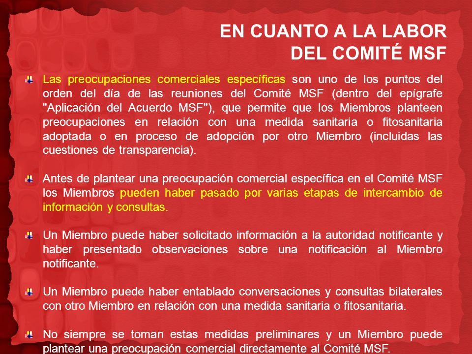 EN CUANTO A LA LABOR DEL COMITÉ MSF Las preocupaciones comerciales específicas son uno de los puntos del orden del día de las reuniones del Comité MSF