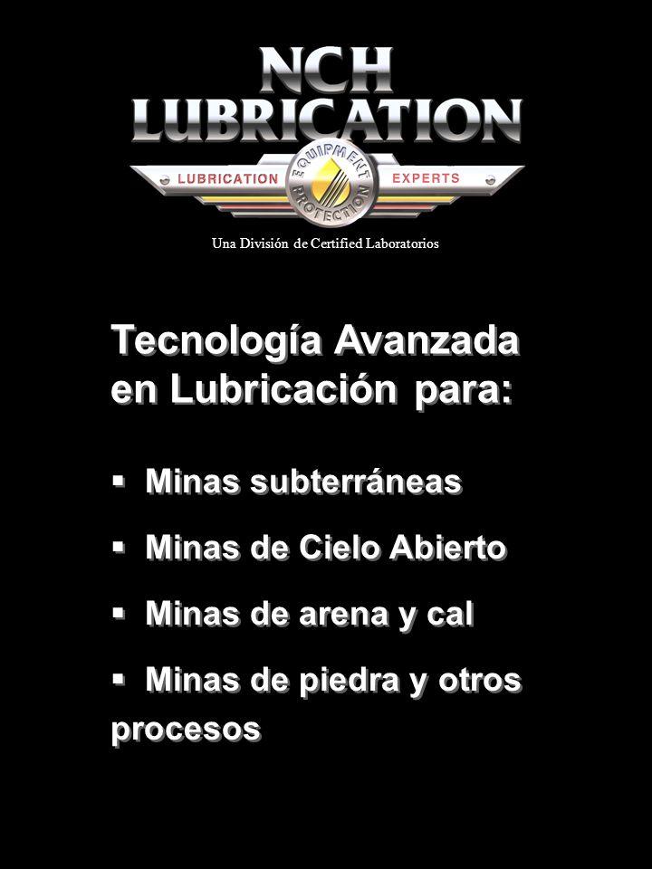 Tecnología Avanzada en Lubricación para: Minas subterráneas Minas de Cielo Abierto Minas de arena y cal Minas de piedra y otros procesos Minas subterr