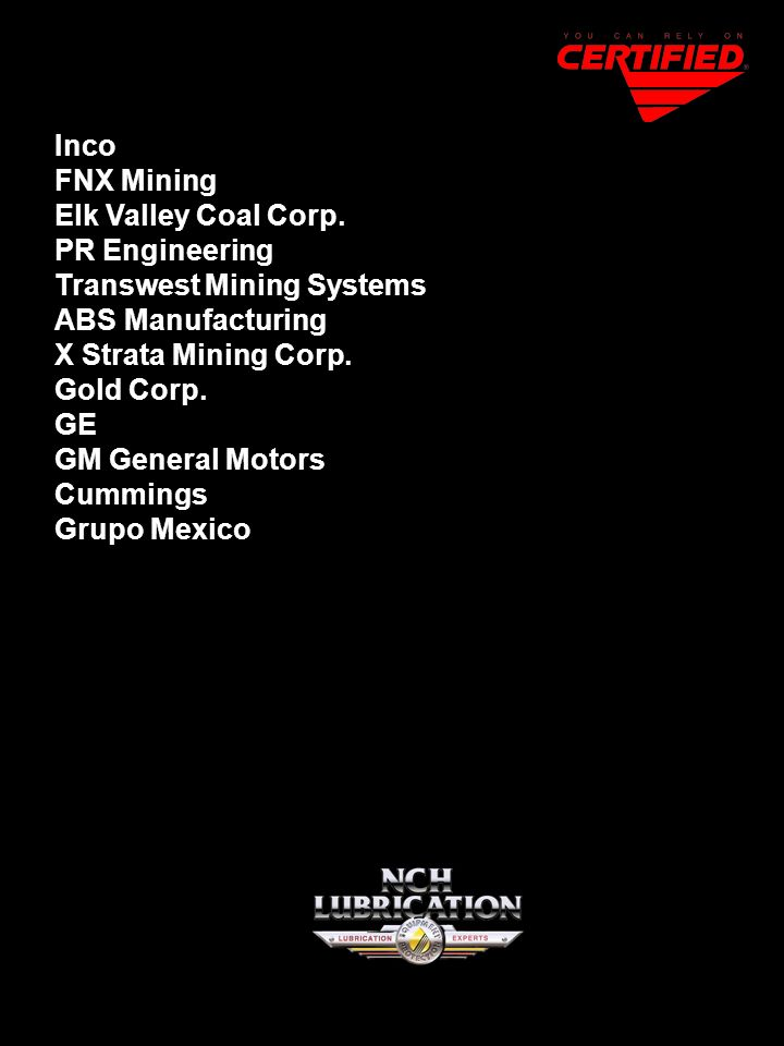 Inco FNX Mining Elk Valley Coal Corp. PR Engineering Transwest Mining Systems ABS Manufacturing X Strata Mining Corp. Gold Corp. GE GM General Motors