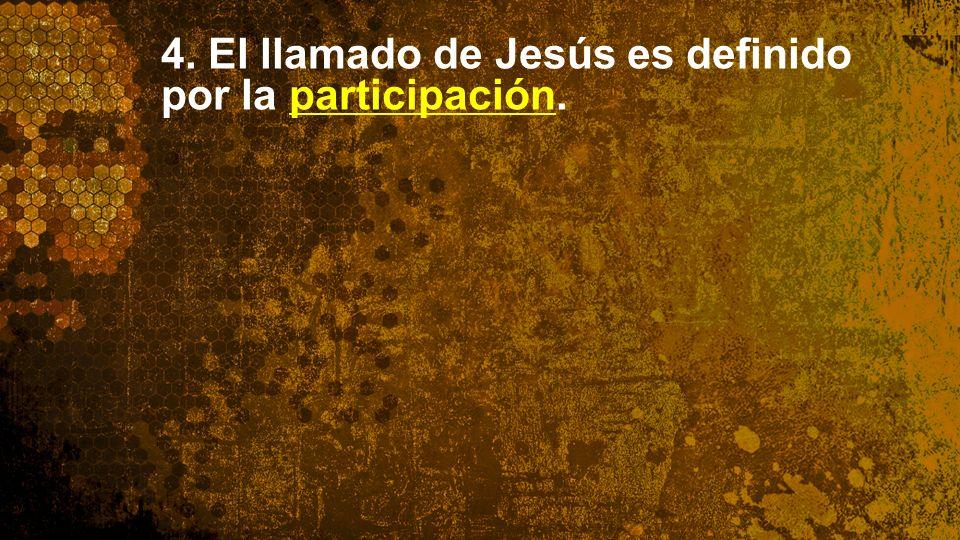 Widescreen 16:9 4. El llamado de Jesús es definido por la participación.