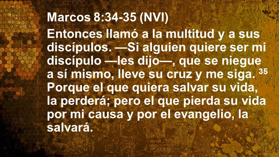 Widescreen 16:9 Marcos 8:34-35 (NVI) Entonces llamó a la multitud y a sus discípulos. Si alguien quiere ser mi discípulo les dijo, que se niegue a sí