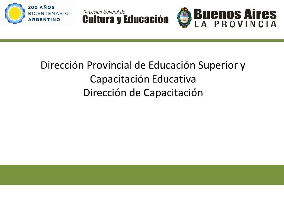 Dirección Provincial de Educación Superior y Capacitación Educativa Dirección de Capacitación