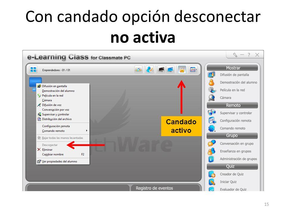 Con candado opción desconectar no activa 15 Candado activo