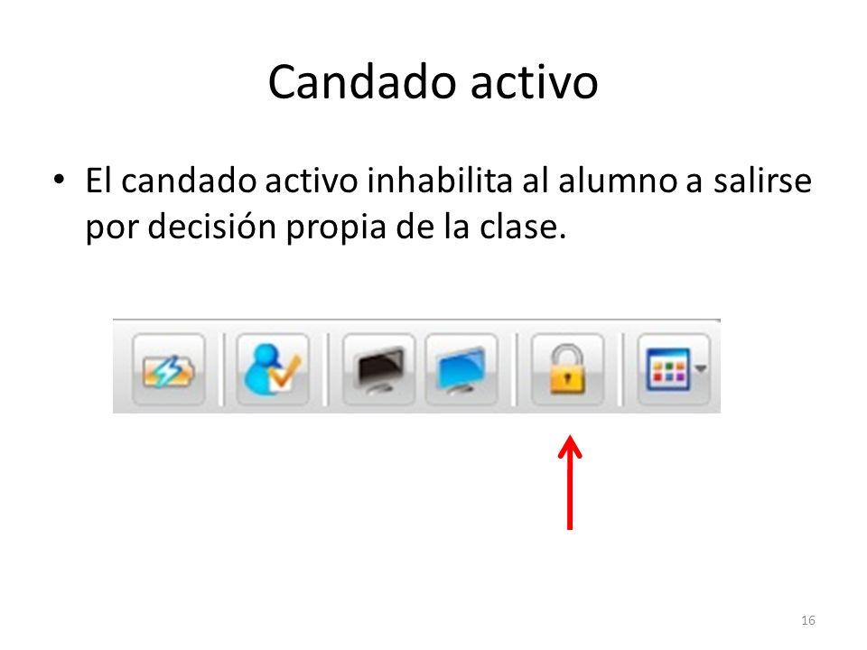 El candado activo inhabilita al alumno a salirse por decisión propia de la clase. 16