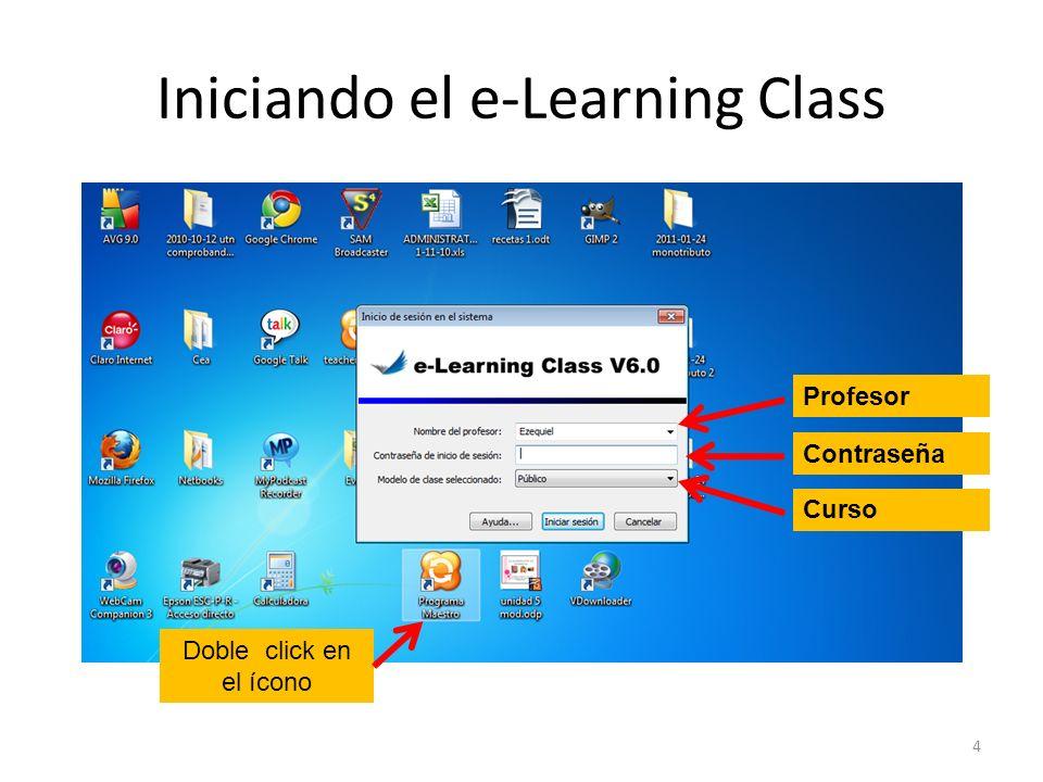 Iniciando el e-Learning Class Doble click en el ícono 4 Contraseña Curso Profesor