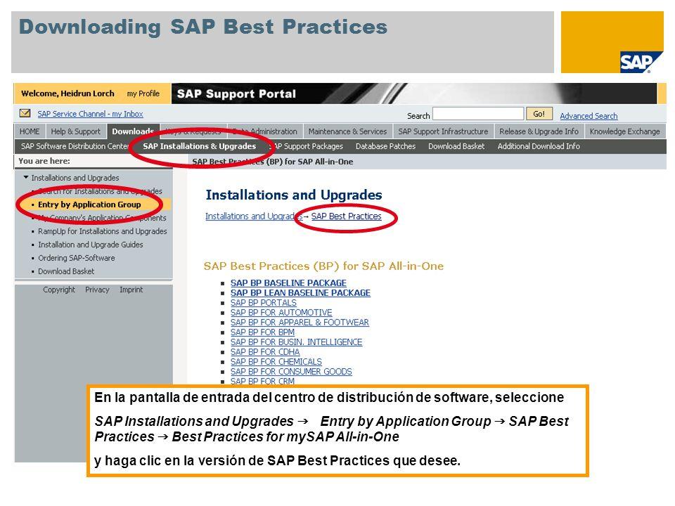 Downloading SAP Best Practices En la pantalla de entrada del centro de distribución de software, seleccione SAP Installations and Upgrades Entry by Ap