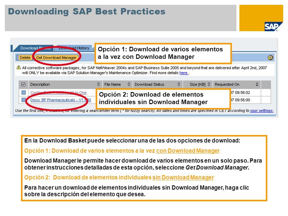 Downloading SAP Best Practices Opción 1: Download de varios elementos a la vez con Download Manager Opción 2: Download de elementos individuales sin D